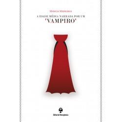 A Idade Média Narrada por um Vampiro