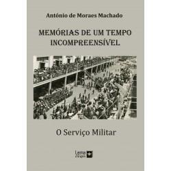 Memórias de um tempo incompreensível - O Serviço Militar