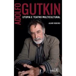 Adolfo Gutkin: Utopia e Teatro Multicultural