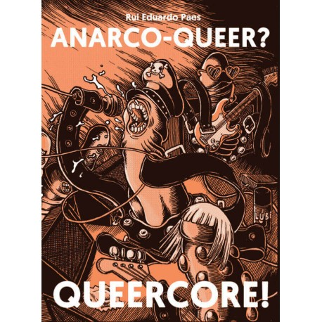Anarco-Queer? Queercore!